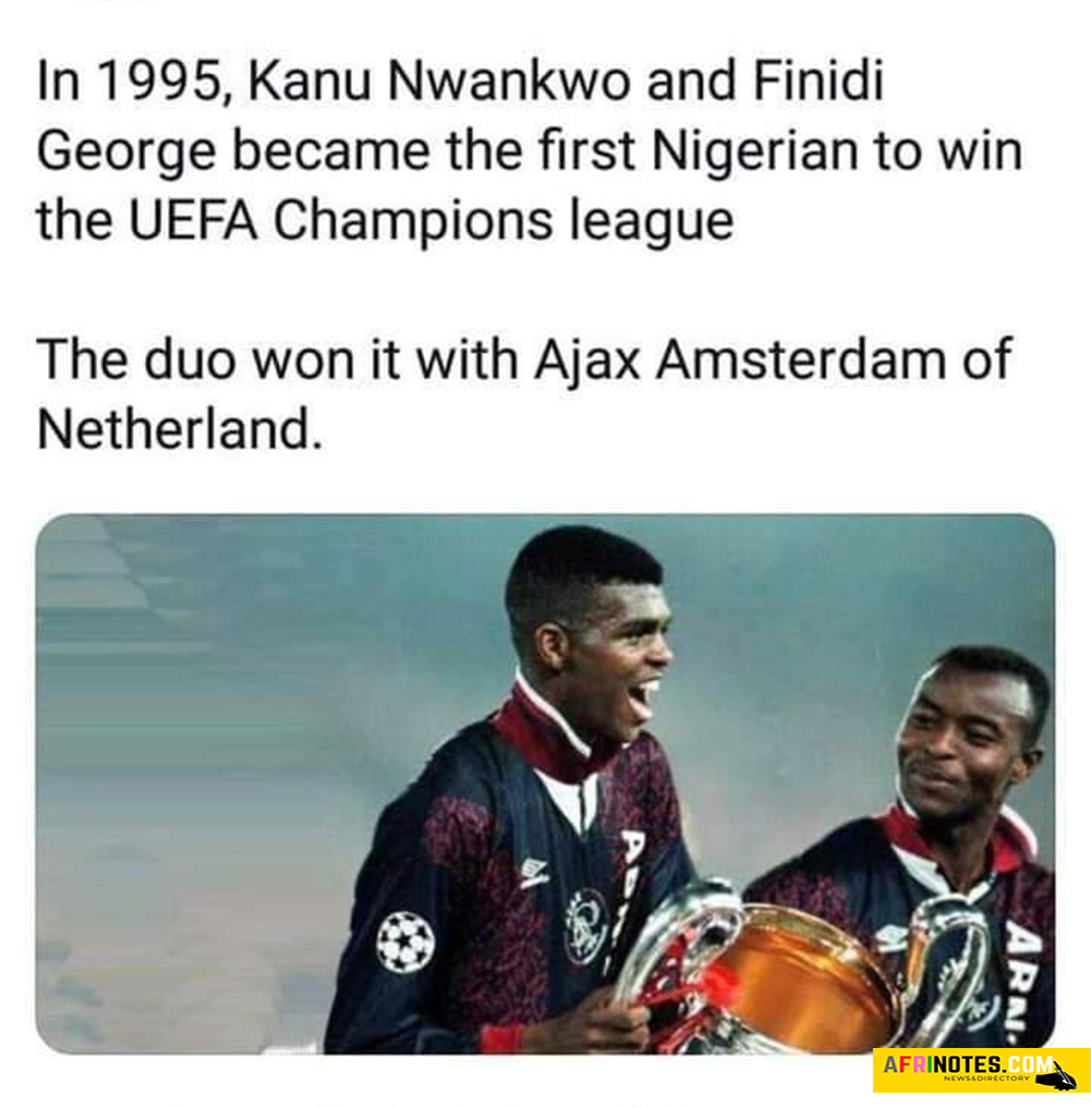 in-1995,-Kanu-Nwankwo-and-finidi-george-became-the-first-Nigeria-players-to-win-the-UEFA-Champions-league